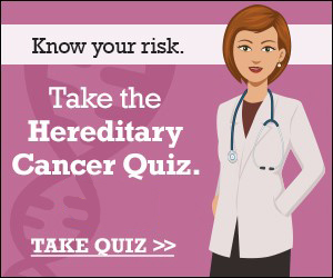 Take the Heredity Cancer Quiz